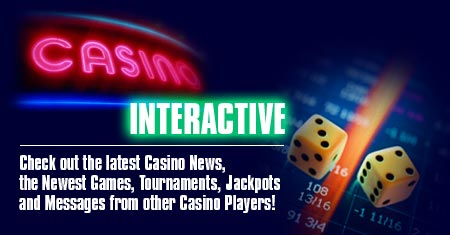 Latest casino news, the newest games, tournaments, jackpots and messages from other casino players
